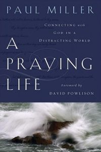 A Praying Life (Paul Miller)